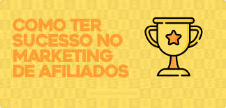 Programas de Afiliados + Marketing Digital = Sucesso na vida